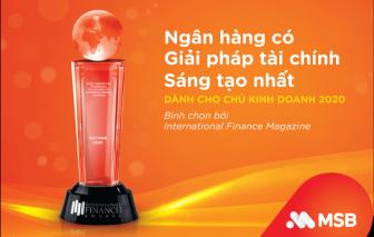 MSB tiếp tục nhận giải thưởng 'Ngân hàng có giải pháp tài chính sáng tạo nhất 2020'