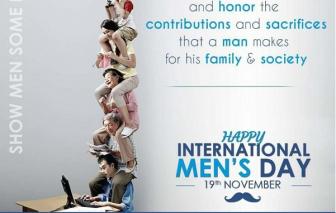 Ngày Quốc tế Nam giới: Đàn ông mạnh mẽ không đòi quà!
