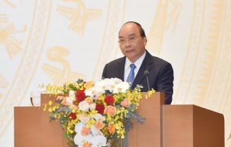 """Thủ tướng Chính phủ Nguyễn Xuân Phúc: """"Cần chấn chỉnh phong cách làm việc quan liêu, giấy tờ!"""""""