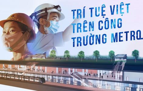 Trí tuệ Việt trên công trường Metro
