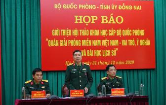 Hội thảo khoa học cấp Bộ đầu tiên làm rõ tầm vóc, chiến công của Quân Giải phóng miền Nam
