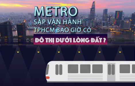 """Metro sắp vận hành, TPHCM bao giờ có """"Đô thị dưới lòng đất""""?"""
