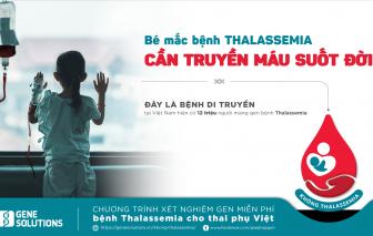 """Triển khai chương trình xét nghiệm gen miễn phí """"Năm hành động không Thalassemia"""" tại 100 bệnh viện khắp cả nước"""