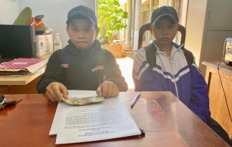 Đắk Lắk: Nhặt được tiền, hai học sinh lớp 6 mang đến công an nhờ trả lại