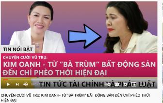 Kim Oanh Group kêu cứu vì bị xuyên tạc trên mạng xã hội