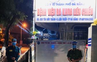 Đà Nẵng đóng cửa Trung tâm y tế quận Liên Chiểu vì có người liên quan ca dương tính
