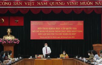 Nhìn lại hành trình thực hiện khát vọng độc lập dân tộc và chủ nghĩa xã hội của Chủ tịch Hồ Chí Minh