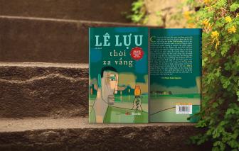 Tác phẩm của các nhà văn Lê Lựu, Ma Văn Kháng, Bảo Ninh… sẽ trở lại trong diện mạo mới