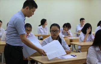 Thi tốt nghiệp THPT: Cần nghiêm túc, chặt chẽ từ phòng thi đến chấm thi