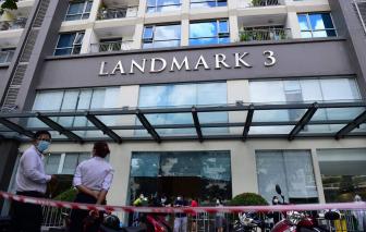 Phong tỏa tòa nhà Landmark 3 vì có ca nghi nhiễm COVID-19