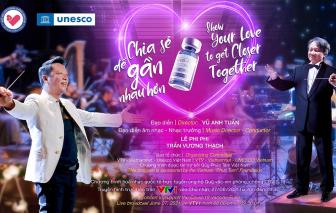 Đêm hòa nhạc giao hưởng trực tuyến ủng hộ Quỹ vắc-xin COVID-19: Chia sẻ để gần nhau hơn, vì một Việt Nam khỏe mạnh