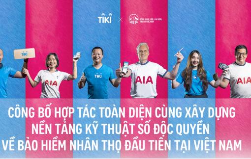 AIA Việt Nam và Tiki công bố hợp tác toàn diện xây dựng nền tảng kỹ thuật số độc quyền về bảo hiểm nhân thọ