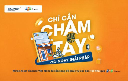 Mirae Asset Finance Việt Nam và FRT hợp tác ra mắt giải pháp hỗ trợ tài chính trực tuyến 100%
