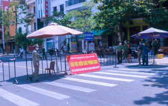 Đà Nẵng: Chuỗi lây nhiễm từ cảng cá Thọ Quang lan rộng; Phú Yên lập nhiều chốt chặn với 4 tỉnh lân cận