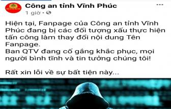 Bộ Công an điều tra vụ fanpage của Công an tỉnh Vĩnh Phúc bị tấn công